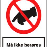 Må ikke berøres forbuds skilt